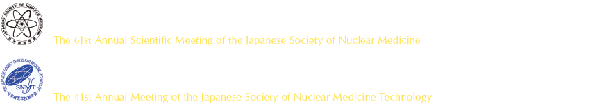 The 61st Annual Scientific Meeting of the Japanese Society of Nuclear Medicine / The 41st Annual Meeting of the Japanese Society of Nuclear Medicine Technology